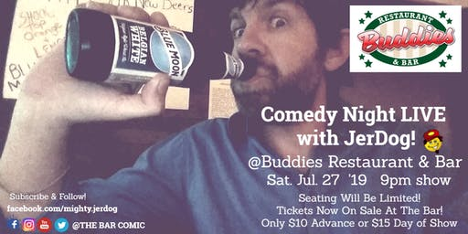 "Buddies Restaurant & Bar presents Comedy Night!  w/Jeremy ""JerDog"" Danley"