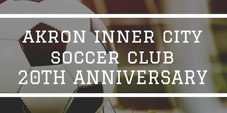 Akron Inner City Soccer Club 20 yr. Celebration tickets