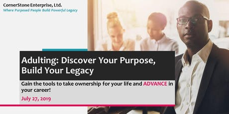 CornerStone Adulting: Discover Your Purpose, Build Your Legacy tickets
