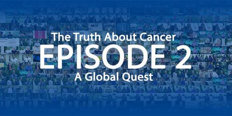 The Truth About Cancer Series - Screening and Discussion - Episode 2 tickets