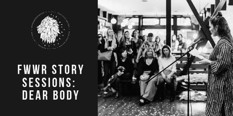 FWWR Story Sessions: Dear Body tickets