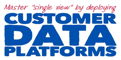 Designing & Deploying a Customer Data Platform tickets