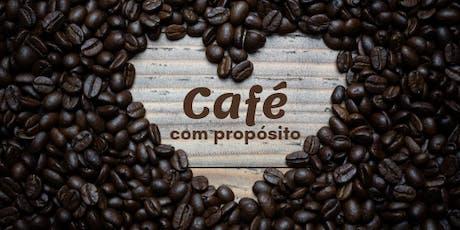 Café com Propósito - Relacionamento com Propósito ingressos