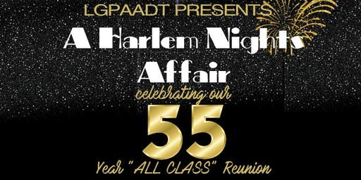 "LGPAADT Presents ""A Harlem Nights Affair"" - 55 Year All Class Reunion"