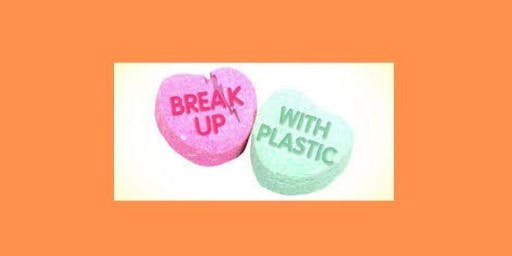 Breaking Up With Plastic