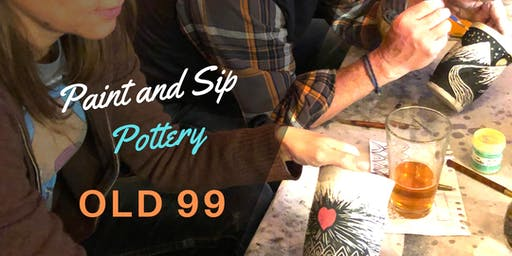 Paint and Sip Pottery at Old 99!