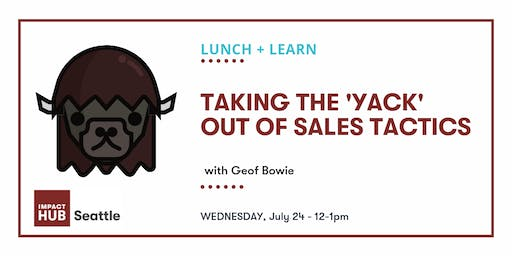 Lunch + Learn: Taking The 'Yack' Out Of Sales Tactics