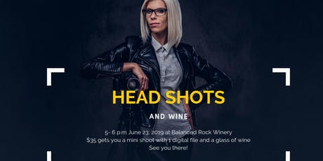 Headshots and Wine at Balanced Rock Winery! tickets