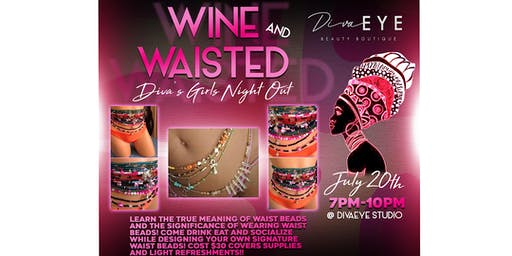 "Wine and Waisted ""Diva's Girls Night Out"""