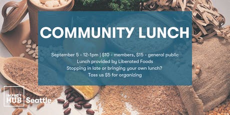 Community Lunch: Liberated Foods (September) tickets