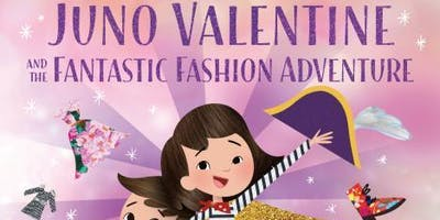 Eva Chen presents Juno Valentine and the Fantastic Fashion Adventure!