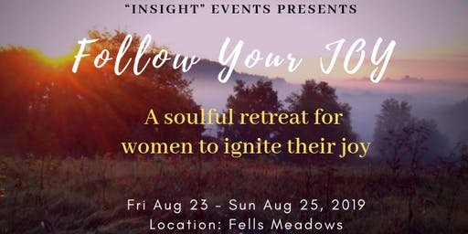 """Follow Your JOY"" Retreat for   Women"