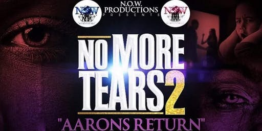 "NO MORE TEARS 2 ""AARONS RETURN"""