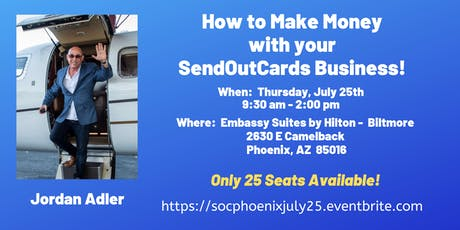How to Make Money with  your SendOutCards Business - Phoenix July 2019 tickets