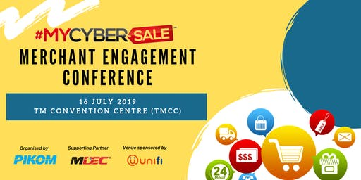 #MYCYBERSALE 2019 Merchants Engagement Conference