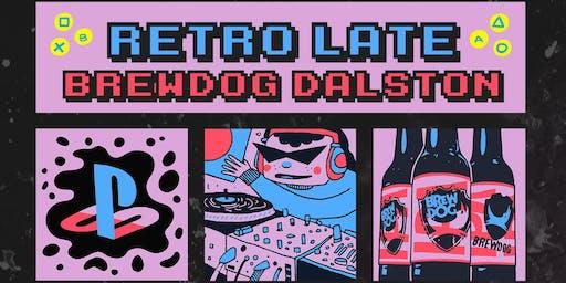 Retro Late: Dalston