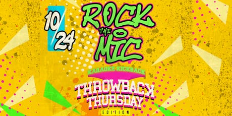 Rock The Mic: Karaoke Kickback - Throwback Thursday Edition (18+) tickets