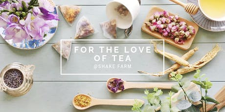 For the Love of Tea  tickets