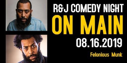 R&J Comedy Night on Main.