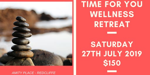 Time for You Wellness Day Retreat 27/7/19