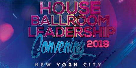 HOUSE LIVES MATTER: HOUSE BALLROOM LEADERSHIP CONVENING 2019 tickets