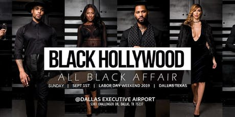 "BLACK HOLLYWOOD  ""ALL BLACK AFFAIR""   Labor Day Weekend - Dallas Tx tickets"