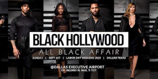 """BLACK HOLLYWOOD  """"ALL BLACK AFFAIR""""   Labor Day Weekend - Dallas Tx"""
