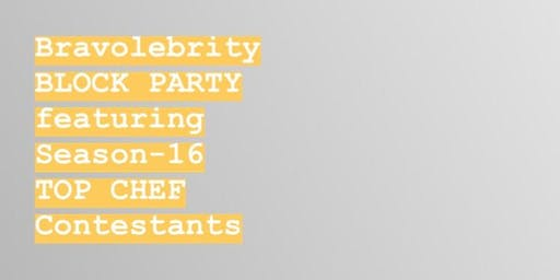 Bravolebrity Block Party featuring Season-16 Top Chef Contestants