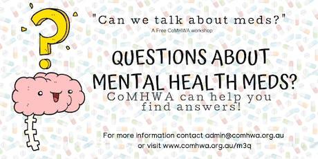 Can we talk mental health meds? tickets