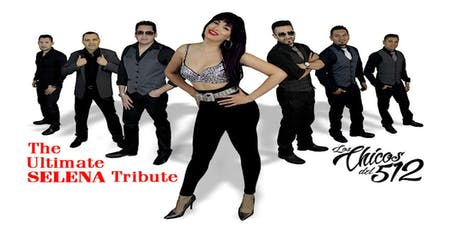 Ultimate Tribute to Selena:  Los Chicos 512 tickets