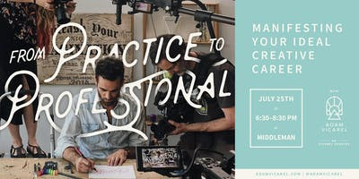 Practice to Professional: Manifesting Your Ideal Creative Career