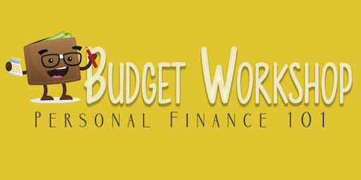 Budget Workshop: Personal Finance 101