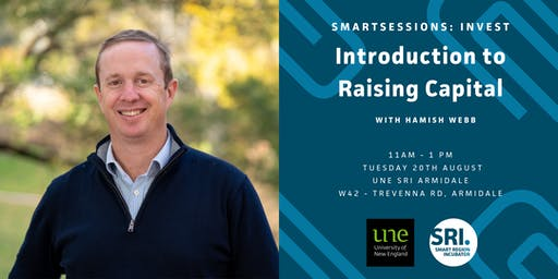 SMARTSessions: Introduction to Raising Capital - Armidale
