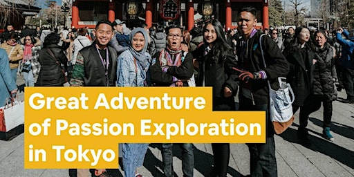 Learn To Experience The Great Adventure Of Passion Exploration In Tokyo!