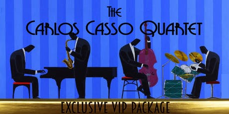 Exclusive VIP Package for the Carlos Casso Quartet tickets