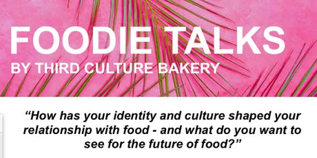 FOODIE TALKS with Third Culture Bakery  tickets