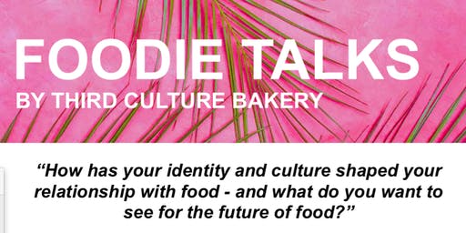 FOODIE TALKS with Third Culture Bakery