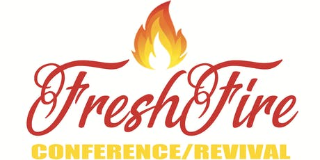 FreshFire Conference/Revival 2019 tickets