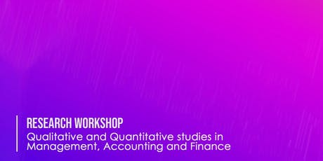 Research Workshop on Qualitative and Quantitative studies in Management, Accounting and Finance tickets