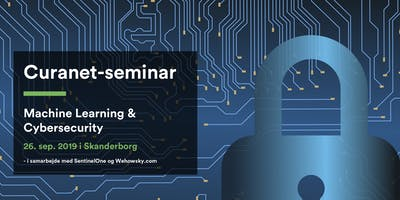 Machine Learning & Cybersecurity | Round table seminar with Curanet