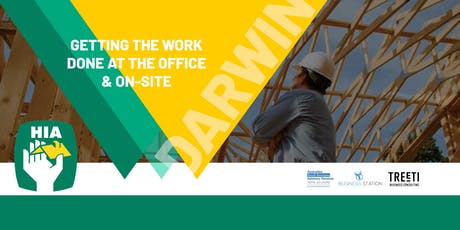 [Darwin] Getting work done at the office & on-site (HIA NT Series) tickets