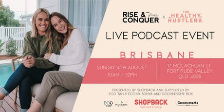 BRISBANE: Rise and Conquer x The Healthy Hustlers Live Podcast Event tickets