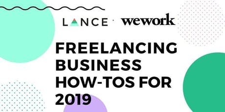 Lance Workshop x WeWork: Freelancing Business How-Tos for 2019 tickets