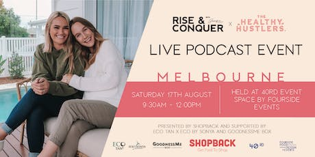 MELBOURNE: Rise and Conquer x The Healthy Hustlers Live Podcast Event tickets
