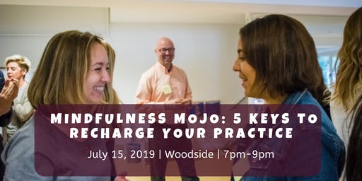 Mindfulness Mojo: 5 Keys to Recharge Your Practice So You Can Flourish and Prosper