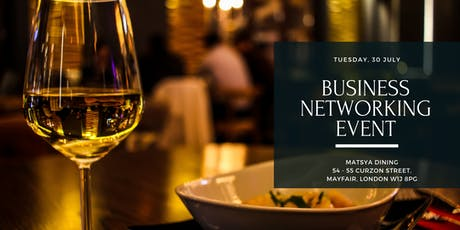 Business Networking : The Mayfair Networking Club Event on 30 July 2019 tickets
