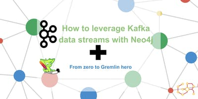 ROMA Meetup #AperiTech di GraphRM: Leverage Kafka streams with Neo4j + From zero to Gremlin hero