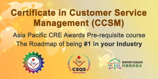 Certificate in Customer Service Management (CCSM) Certification Program 20-23 Aug 2019 Taipei