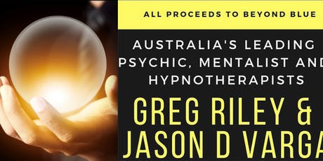 Australia's Leading Psychic, Mentalist and Hypnotherapists Greg Riley & Jason D Varga in an event not to be missed! tickets