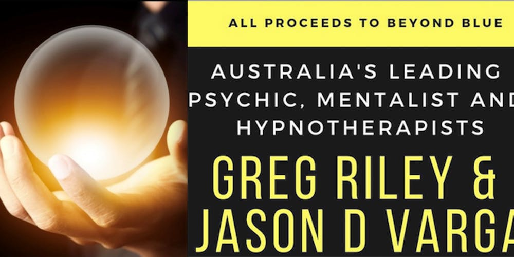Australia's Leading Psychic, Mentalist and Hypnotherapists Greg Riley &  Jason D Varga in an event not to be missed!